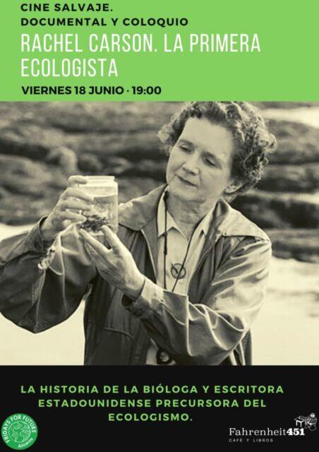 Rachel Carson. La primera ecologista (Cine Salvaje. Documental y coloquio) @ Fahrenheit451 Café y Libros